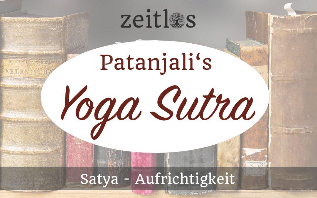 Satya – Aufrichtigkeit, Wahrhaftigkeit und Ehrlichkeit
